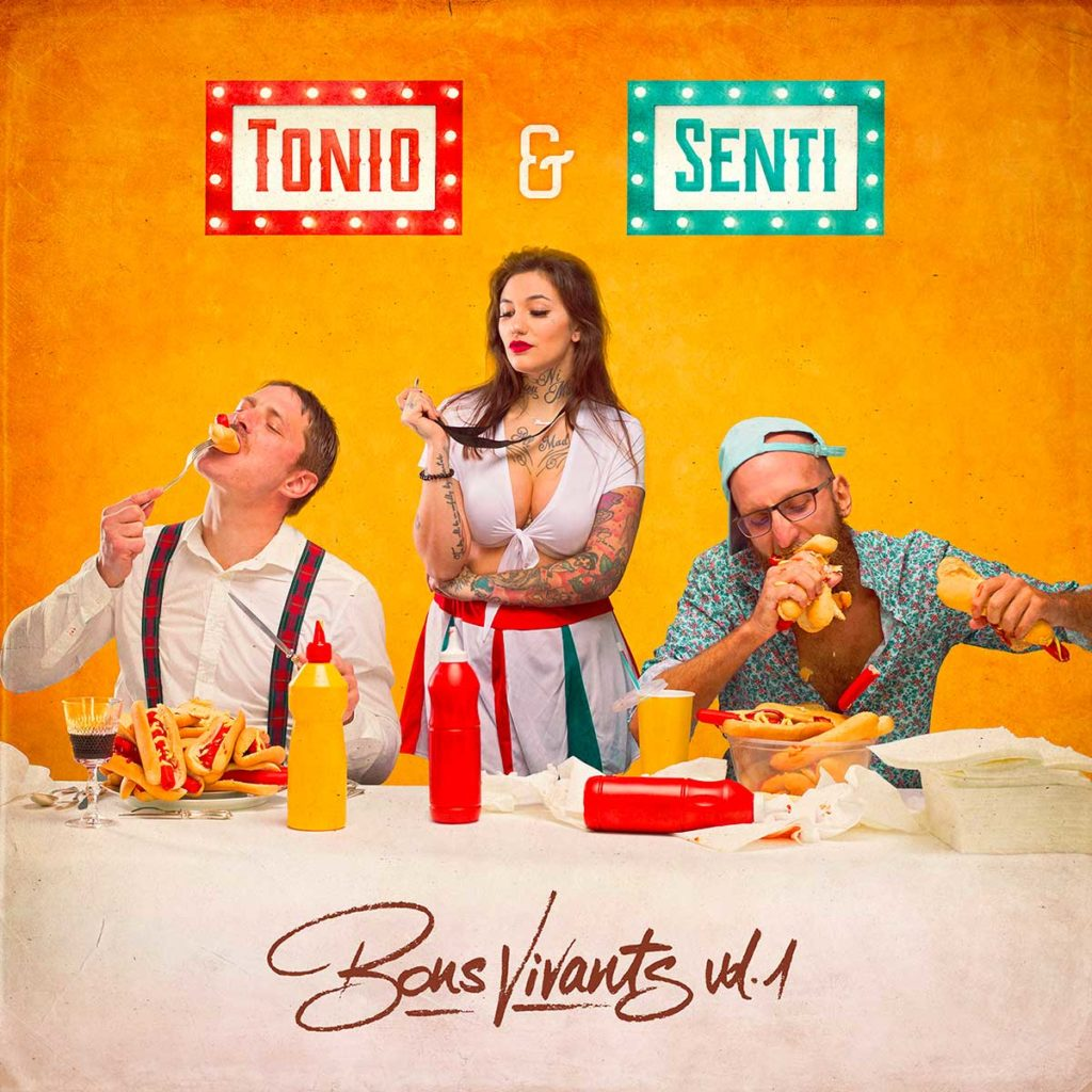 Tonio & Senti' - Bons Vivants